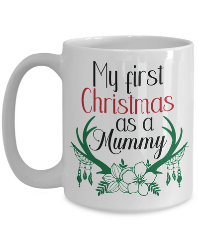 My First Christmas as a Mummy (UK Version) - Coffee Mug
