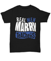 Limited Edition 'Real Men Marry Teachers' Black T-shirt