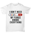 My Fiance Knows Everything - Funny Gift for Fiancee