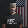 Fathers Day Gift for Husband, Father, Soldier, Super Hero black t-short