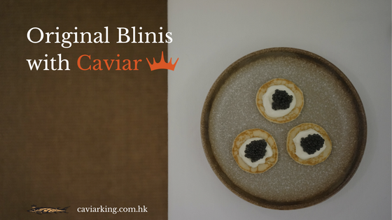 Original Blinis with Caviar | Recipe by Caviar King