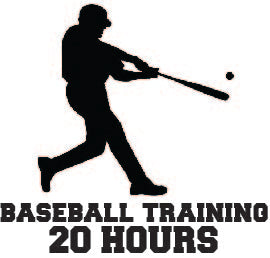 20 HOURS BASEBALL TRAINING