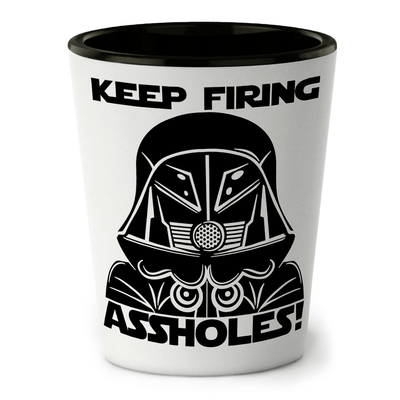 Keep Firing! Shot Glass