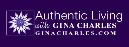 The Authentic Living Blog with Gina Charles, for New World Living. New View. New You. New World.