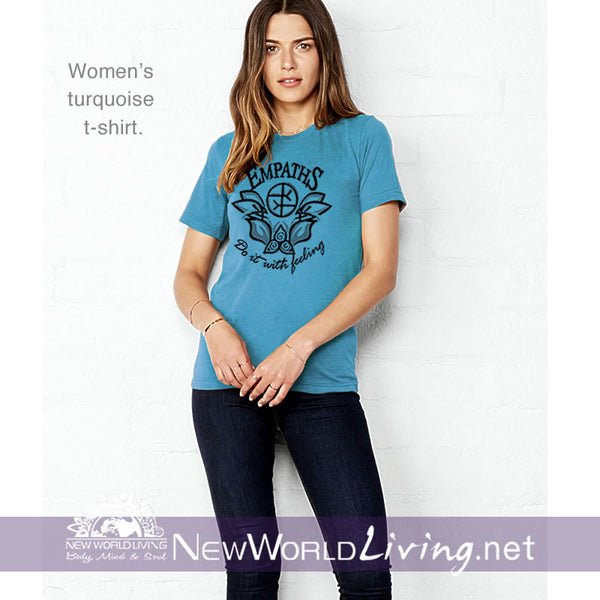 Empaths Do It With Feeling Womens Tshirt