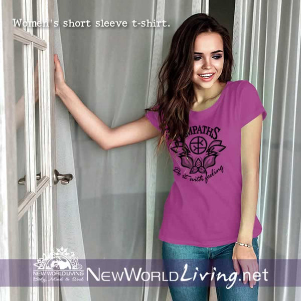 Our Empaths Do It With Feeling tshirt is a lightweight women's short sleeve t-shirt, featuring a slim feminine fit, crew neck and a longer body length, in berry. This design is sold exclusively by New World Living.