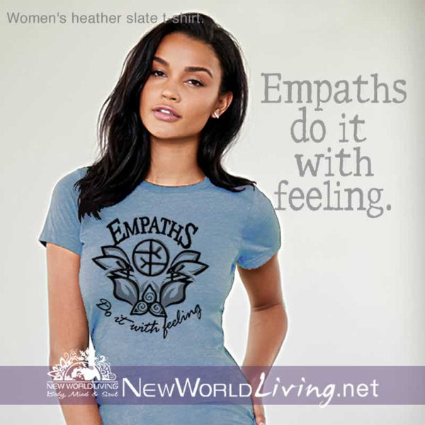 Our Empaths Do It With Feeling tshirt is a lightweight women's short sleeve t-shirt, featuring a slim feminine fit, crew neck and a longer body length, in heather slate. This design is sold exclusively by New World Living.