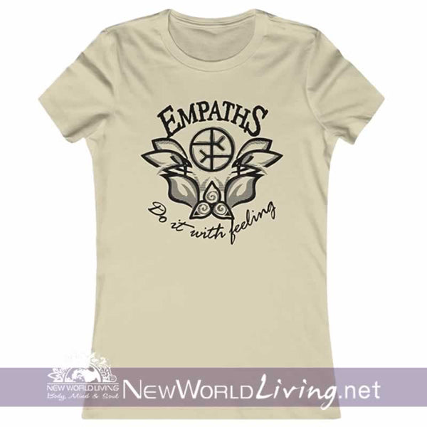 Our Empaths Do It With Feeling tshirt is a lightweight women's short sleeve t-shirt, featuring a slim feminine fit, crew neck and a longer body length, in soft cream. This design is sold exclusively by New World Living.