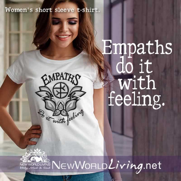Our Empaths Do It With Feeling tshirt is a lightweight women's short sleeve t-shirt, featuring a slim feminine fit, crew neck and a longer body length, in white. This design is sold exclusively by New World Living.