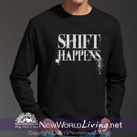 Our Shift Happens  classic fit, long sleeve, crew neck shirt has a soft, comfy fit and tear away label. This positive Tshirt is available in sizes S - 3XL, in your choice of colors.