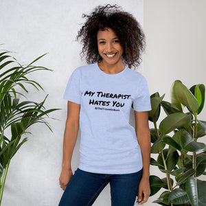 My Therapist Hates You Short-Sleeve Unisex T-Shirt
