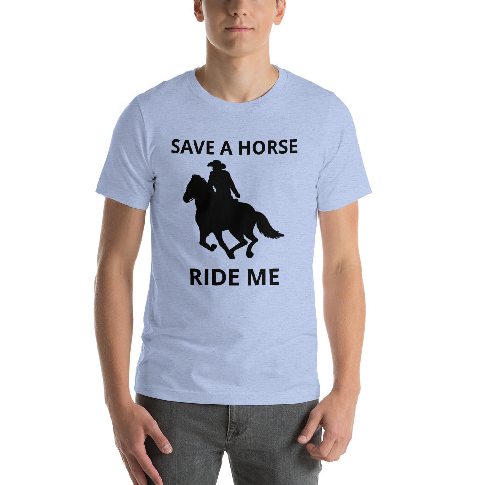 Save A Horse, Ride Me Short-Sleeve Unisex T-Shirt