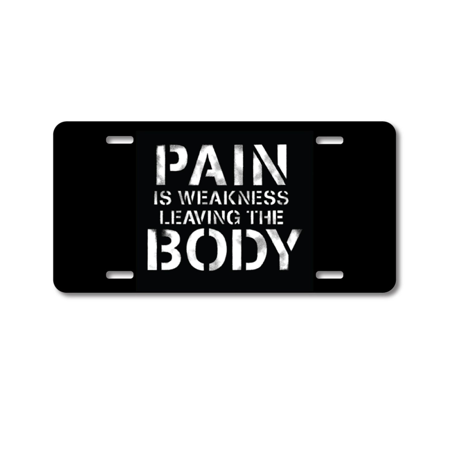 DistinctInk Custom Aluminum Decorative Vanity Front License Plate - Pain is Weakness Leaving the Body