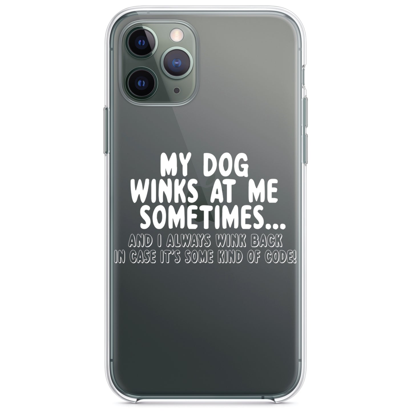 DistinctInk® Clear Shockproof Hybrid Case for Apple iPhone / Samsung Galaxy / Google Pixel - My Dog Winks at Me Sometimes