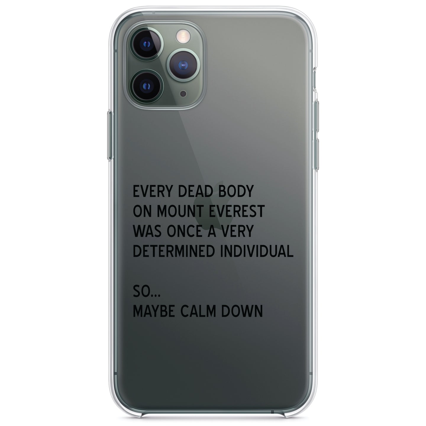 DistinctInk® Clear Shockproof Hybrid Case for Apple iPhone / Samsung Galaxy / Google Pixel - Every Dead Body on Everest - Calm Down