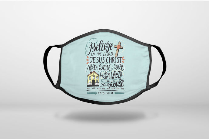 Acts 16:31 - Believe in the Lord Jesus Christ - 3-Ply Reusable Soft Face Mask Covering, Unisex, Cotton Inner Layer