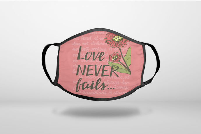 1 Corinthians 13 - Love Never Fails - Flower - 3-Ply Reusable Soft Face Mask Covering, Unisex, Cotton Inner Layer