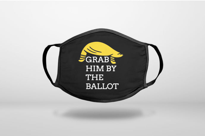 Grab Him By The Ballot - Yellow Hair - Trump - 3-Ply Reusable Soft Face Mask Covering, Unisex, Cotton Inner Layer
