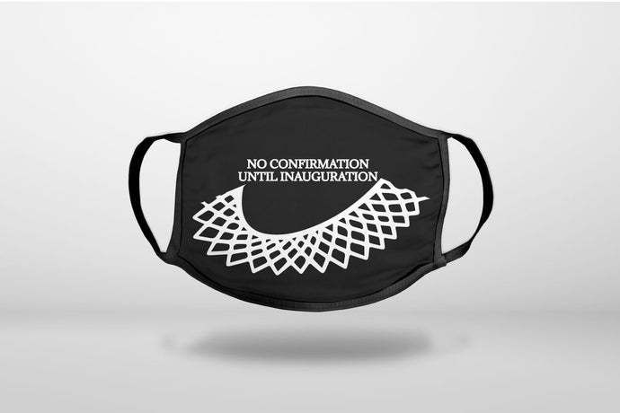 No Confirmation Until Inauguration - Ruth Bader Ginsburg - Dissent Colllar - RIP RBG - 3-Ply Reusable Soft Face Mask Covering, Unisex, Cotton Inner Layer