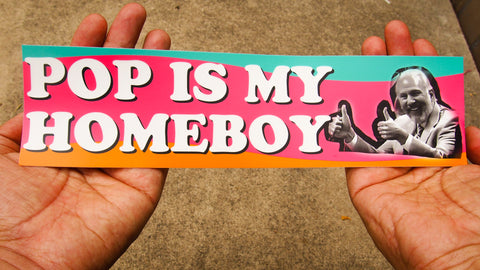 Pop Is My Homeboy Bumper Sticker (Fiesta Edition)