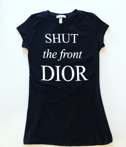 Shut the Front Dior, Ladies Fitted Round Neck