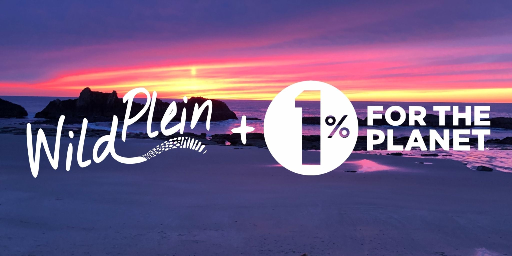 Wild Plein + One Percent for The Planet Sunset