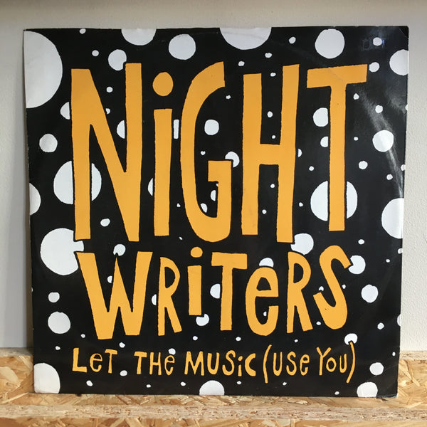 The Night Writers ‎– Let The Music ( Use You  )
