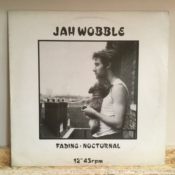 Jah Wobble ‎– Fading : Nocturnal