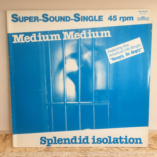 Medium Medium ‎– Splendid Isolation / Hungry, So Angry
