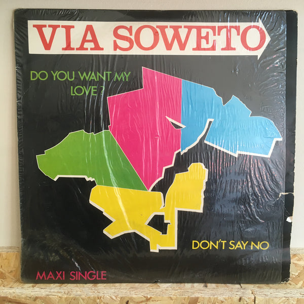 Via Soweto ‎– Do You Want My Love? / Don't Say No