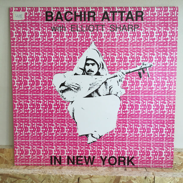 Bachir Attar With Elliott Sharp ‎– In New York