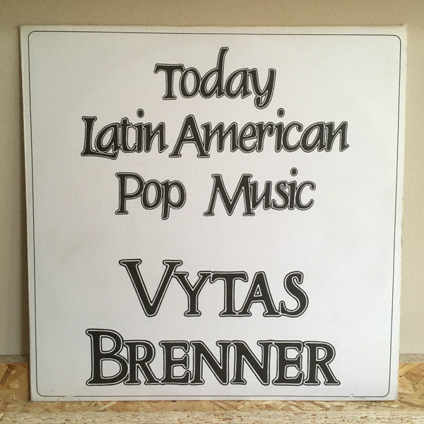 Vytas Brenner ‎– Today Latin American Pop Music (La Ofrenda De Vytas)