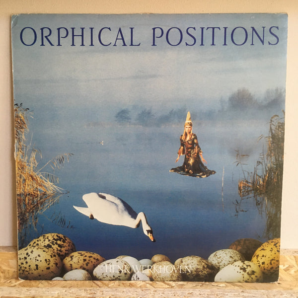 Henk Werkhoven ‎– Orphical Positions