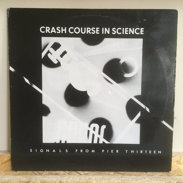 Crash Course In Science ‎– Signals From Pier Thirteen