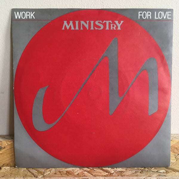 Ministry ‎– Work For Love