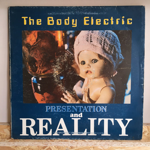 The Body Electric ‎– Presentation And Reality