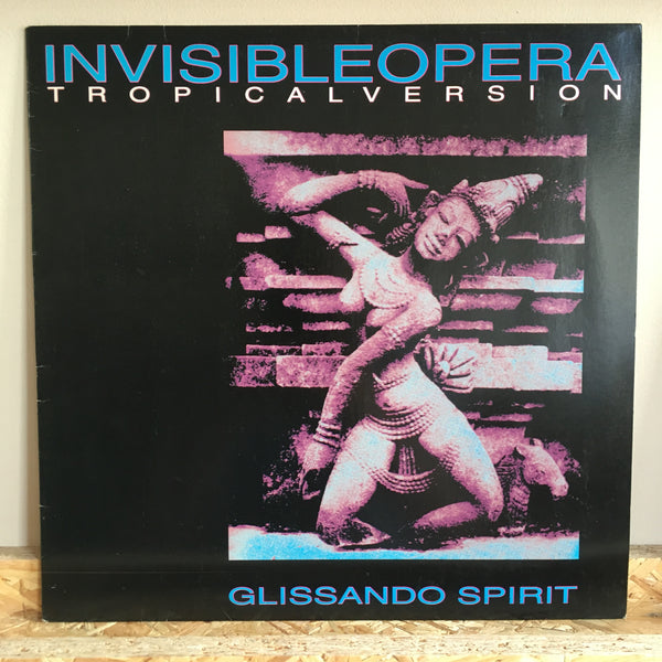Invisible Opera Tropical Version ‎– Glissando Spirit