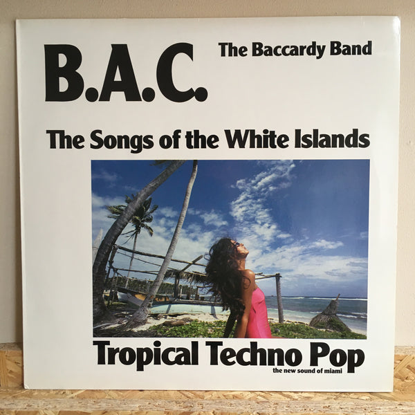 B.A.C. The Baccardy Band ‎– The Songs Of The White Islands
