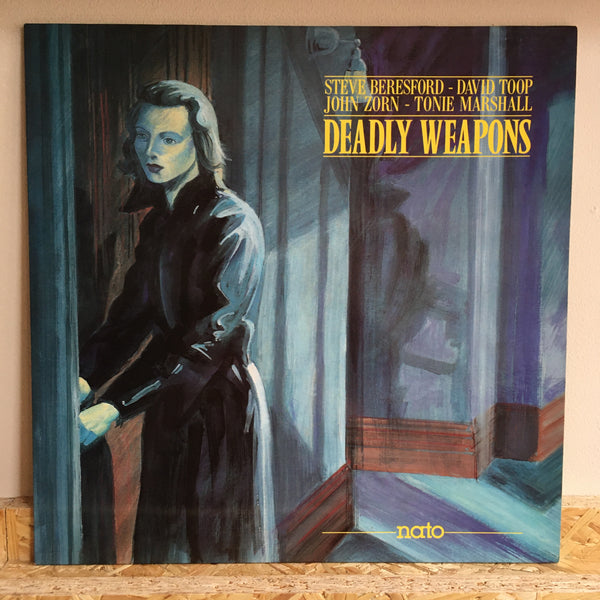 Steve Beresford / David Toop / John Zorn / Tonie Marshall ‎– Deadly Weapons