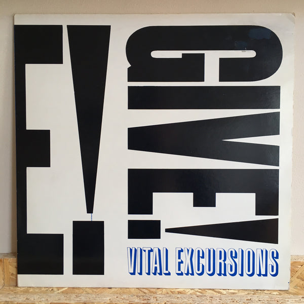Vital Excursions ‎– Give!