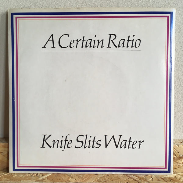 A Certain Ratio ‎– Knife Slits Water