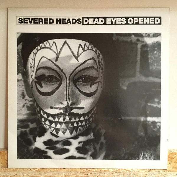 Severed Heads ‎– Dead Eyes Opened