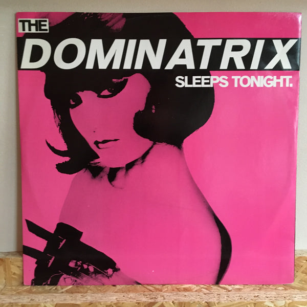 Dominatrix ‎– The Dominatrix Sleeps Tonight