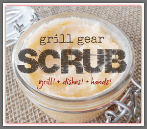 Make it & Take it!  Grill Gear Scrub for Dad