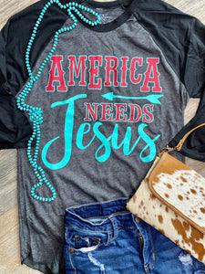 America Needs Jesus Baseball Top
