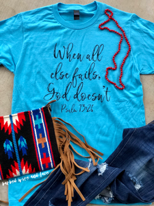 When all else fails tee