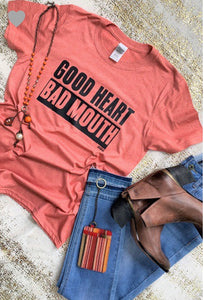 Good Heart, Bad Mouth Tee