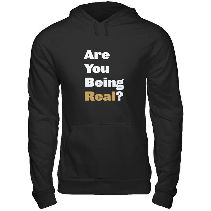 Are You Being Real? Hoodie