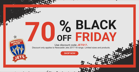 Black Friday Sale on Newcastle Jets 2017-2018 season products. 70% Off Everything