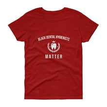 Black Dental Hygienists Matter - Women's short sleeve t-shirt